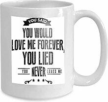 Mug Coffee Tea Cup You Said You Would Love me