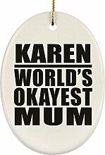 Mutter-Ornament Karen World's Okayest Mum –
