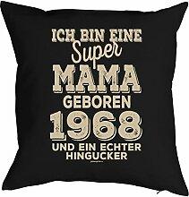 Mutter Sprüche-Kissen zum 50 Geburtstag - Geschenk-Idee Dekokissen Jahrgang 1968 : ..super Mama geboren 1968 -- Geburtstag 50 Kissen Farbe: schwarz