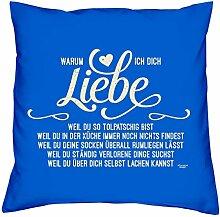 Muttertagsgeschenk Geschenk für Sie und Ihn :-: Warum ich Dich liebe :-: Deko-Kissen romantische Geschenkidee als Geburtstagsgeschenk Ostergeschenk :-: für Männer und Frauen Farbe: royal-blau