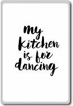 My Kitchen Is For Dancing - motivational inspirational quotes fridge magnet - Kühlschrankmagne