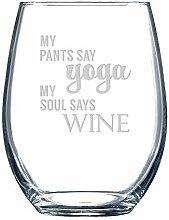 My Pants sagen Yoga-My Soul sagt Wein Weinglas