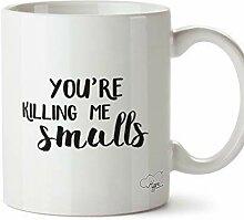 N\A Du tötest Mich Smalls Bedruckte Becher Tasse