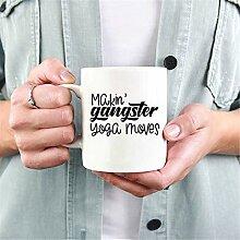 NA Makin Gangster Yoga Moves Yoga Gangster Tasse