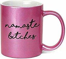 Namaste Bitches Inappropriate Kaffeetasse, 325 ml,