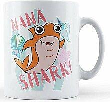Nana Shark! - Bedruckte Tasse