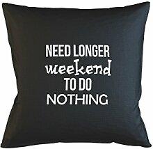 Need Longer Weekend To Do Nothing Komisch Lazy Kissenbezug Haus Sofa Bett Dekor Schwarz