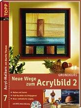 Neue Wege zum Acrylbild, m. DVD-Video.