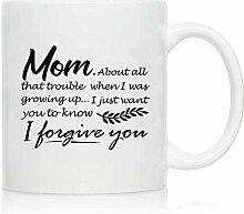 Neuheit Kaffee-Haferl für Mama, ich vergebe Ihnen