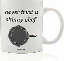 Never Trust A Skinny Chef Kaffeetasse, lustige