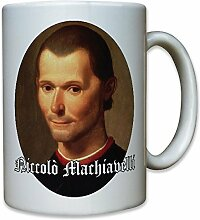 Niccolò Machiavelli florentinischer Philosoph Politiker Diplomat Geschichtsschreiber Dichter Staatsphilosoph- Tasse Kaffee Becher #12711