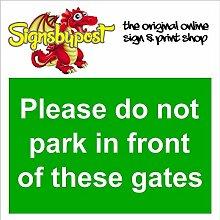 """Nicht Park vor Gates wetterfest Schild aus Aluminium 5205, PVC oder Aufkleber 20cm x 30cm approx 8"""" x 12"""" Dilite 3mm White on Green"""