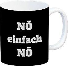 NÖ einfach NÖ Kaffeebecher mit Spruch die