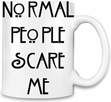 Normal People Scare Me Kaffee Becher