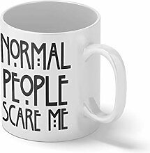 Normal People Scare Me Weißer Becher Mug |