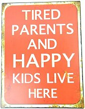 Nostalgie BLECHSCHILD TIRED PARENTS AND HAPPY KIDS LIVE HERE witzige Geschenkidee z.B. Einzug