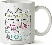 Not All Those Who Wander Are Lost - J. R. R.