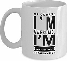 of Course I'm Awesome. I'm A Computer