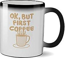 Ok but first coffee Coffee Lover Black Magic