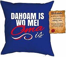 Oma/Deko-Kissen/Sofa-Kissen m. Füllung +Spaß-Urkunde: Dahoam is wo mei Oma is Geschenkidee/Geburtstag