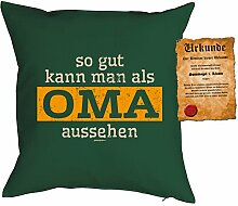 Oma/Deko-Kissen/Sofa-Kissen m. Füllung +Spaß-Urkunde: so gut kann man als Oma aussehen Geschenkidee/Geburtstag
