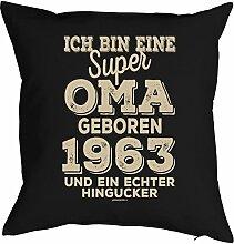 Oma Sprüche-Kissen zum 55 Geburtstag - Geschenk-Idee Dekokissen Jahrgang 1963 : ...super Oma geboren 1963 -- Geburtstag 55 Kissen Farbe: schwarz