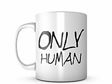 Only Human Keramik Tasse Kaffee Tee Becher Mug