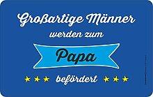 Original RAHMENLOS Brettchen für den werdenden Vater: Großartige Männer werden zum Papa befördert.