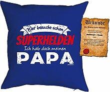 Papa Kissen Sprüche Vater Kuschelkissen - Väter Sprüche Kissen : Superhelden .. meinen Papa -- Kissen ohne Füllung + Urkunde - Farbe: royalblau