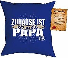 Papa Kissen Sprüche Vater Kuschelkissen - Väter Sprüche Kissen : Zuhause ist wo mein Papa ist -- Kissen ohne Füllung + Urkunde -- Farbe: royalblau