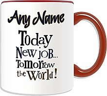 Personalised Gift - Today New Job Tomorrow World Mug (Occasion Design Theme, Colour Options) - Any Name / Message on Your Unique - Slogon Logo Poster Funny Novelty Congratulations Cheering Best Wish Good Luck Better Awesome Wonderful Brilliant Super Amazing