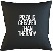 Pizza Is Cheaper Than Therapy Komisch Food Kissenbezug Haus Sofa Bett Dekor Schwarz