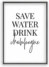 Poster Save Water Drink Champagne East Urban Home