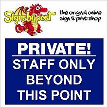 Private Staff Beyond This Point Schild