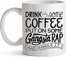 Put On Some Gangsta Rap - Funny Coffee Mug - Drink
