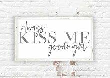 qidushop Schild Always Kiss Me Goodnight über dem