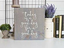 qidushop Schild mit Aufschrift Today is A Good Day