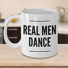 Real Men Tanz Geschenk 425 ml Tasse für Tänzer