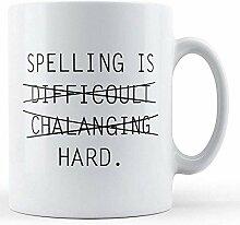 Rechtschreibung ist stark bedruckte Tasse
