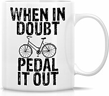 Retreez Funny Becher–When in doubt Pedal IT