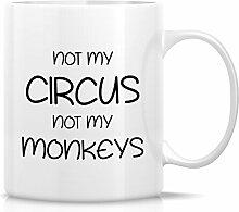 Retreez Funny Mug–nicht My Circus nicht My