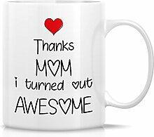 Retreez Funny Tasse–Dank Mom I sich Awesome