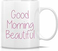 Retreez Funny Tasse–Good Morning Beautiful