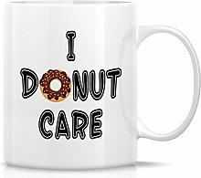 Retreez Funny Tasse–I Don 't Donut