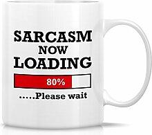 Retreez Funny Tasse–Sarcasm Now Loading