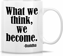 Retreez Funny Tasse–Was wir Denke, Wir sich