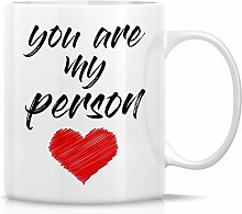 Retreez Funny Tasse–You Are My Person Love