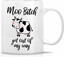 Retreez Lustige Tasse – Moo Bitch Get Out Of My