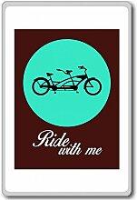Ride With Me - Motivational Quotes Fridge Magnet - Kühlschrankmagne