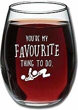 Rotweinglaswaren - Du bist Meine Lieblings-Dinge